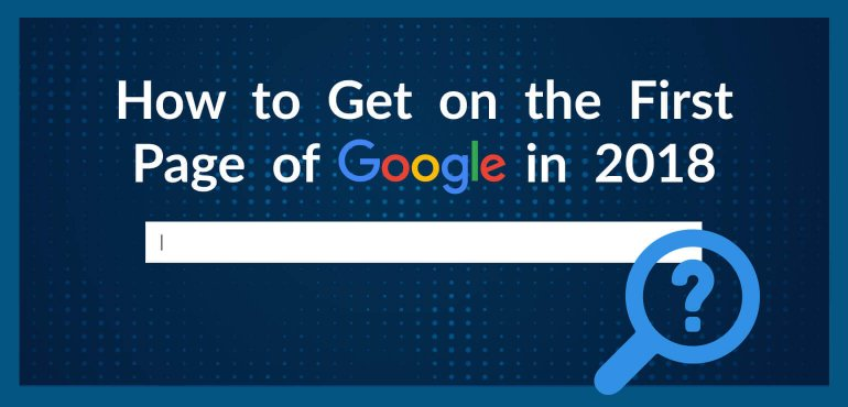 Promo How to Get on the First Page of Google in 2018