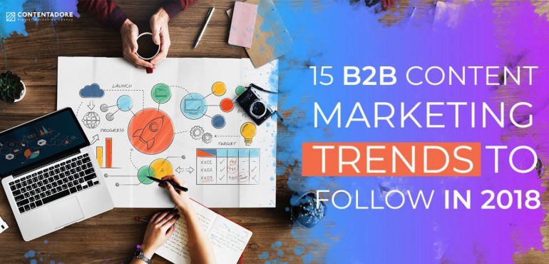 Image of 15 B2B Content Marketing Trends to Follow in 2018